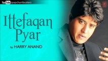 Sajje Khabbe Full Song - Harry Anand - Ittefaqan Pyar Album Songs