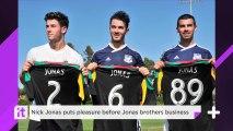 Nick Jonas Puts Pleasure Before Jonas Brothers Business