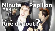 Minute Papillon #54 Peut-on rire de tout? (Feat Desproges)