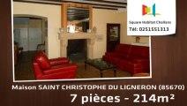 A vendre - Maison/villa - SAINT CHRISTOPHE DU LIGNERON (85670) - 7 pièces - 214m²