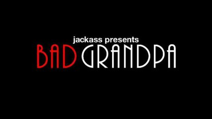 Trailer: Bad Grandpa