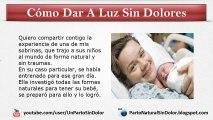 Como Dar A Luz Sin Dolores: La Mejor Forma Para Dar A Luz Sin Dolores, Es Prepararte Bien Para Ese Gran Día