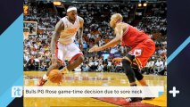 Bulls PG Rose Game-time Decision Due To Sore Neck