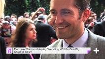 Matthew Morrison Hoping Wedding Will Be One Big Karaoke Sesh!