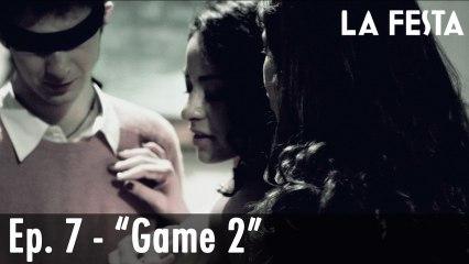 LA FESTA Ep. 7 - Game 2