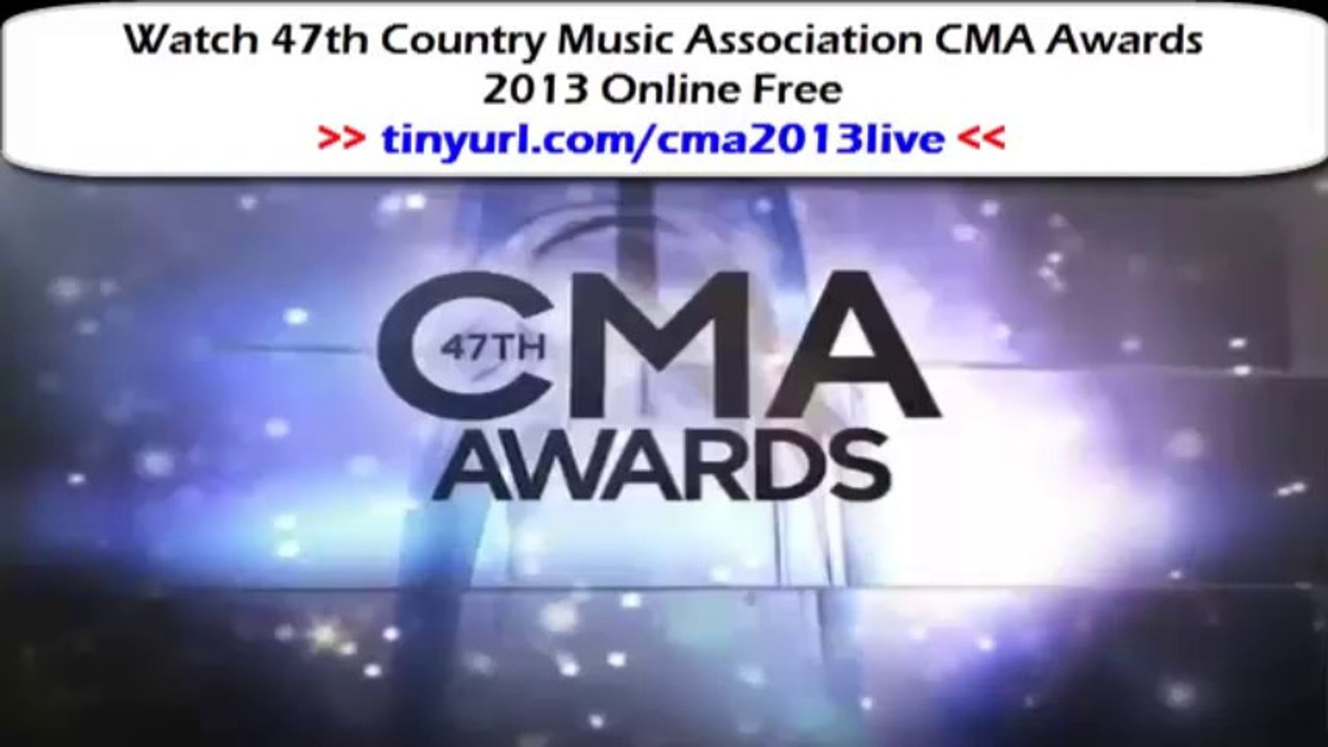 Watch LIVE  47th Country Music Association CMA Awards 2013  2013 Online 2013 Free!