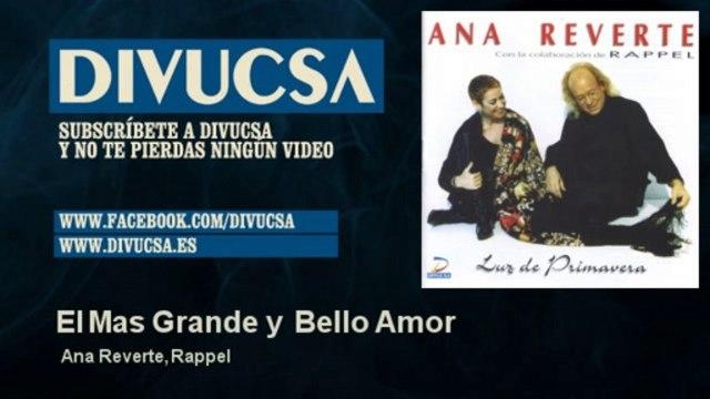 Ana Reverte, Rappel - El Mas Grande y Bello Amor