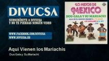 Duo Gala y Su Mariachi - Aquí Vienen los Mariachis