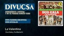Duo Gala y Su Mariachi - La Valentina