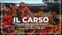 Il Carso - Itinerari della Grande Guerra - Piccola Grande Italia