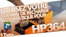 Comment utiliser une station de recharge automatique Encros pour HP 364