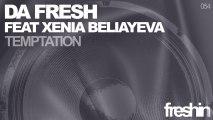 Da Fresh & Xenia Beliayeva - Temptation feat. Xenia Beliayeva (Original Mix) [Freshin]