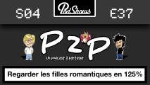 P2P 37- Regarder les filles romantiques en 125%