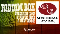 Mystical Powa - Luv Luv Luv - feat. Anayah Roots