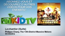 Philippe Chany, The 13th District Massive Melons Orchestra - Le chantier - Suite