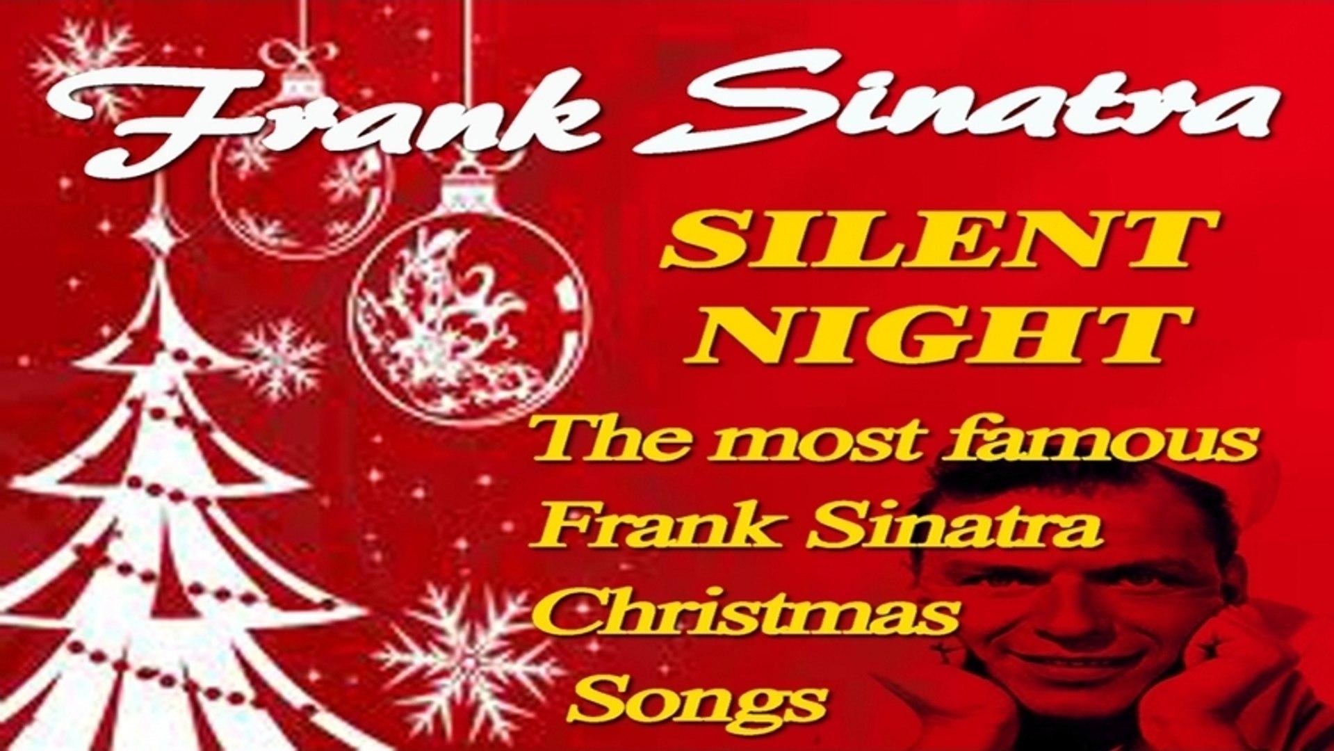 Frank Sinatra Christmas.Frank Sinatra Silent Night The Most Famous Frank Sinatra Christmas Songs