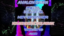 Avalon Dawn Feat. Klax G. - Hey Brother House Shock Ext. Remix Tribute To Avicii