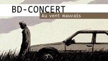 BD Concert - Au vent mauvais teaser 02