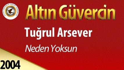 Tuğrul Arsever - Neden Yoksun