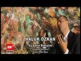 Haluk Özkan   -    Ey Şahin Bakışlım