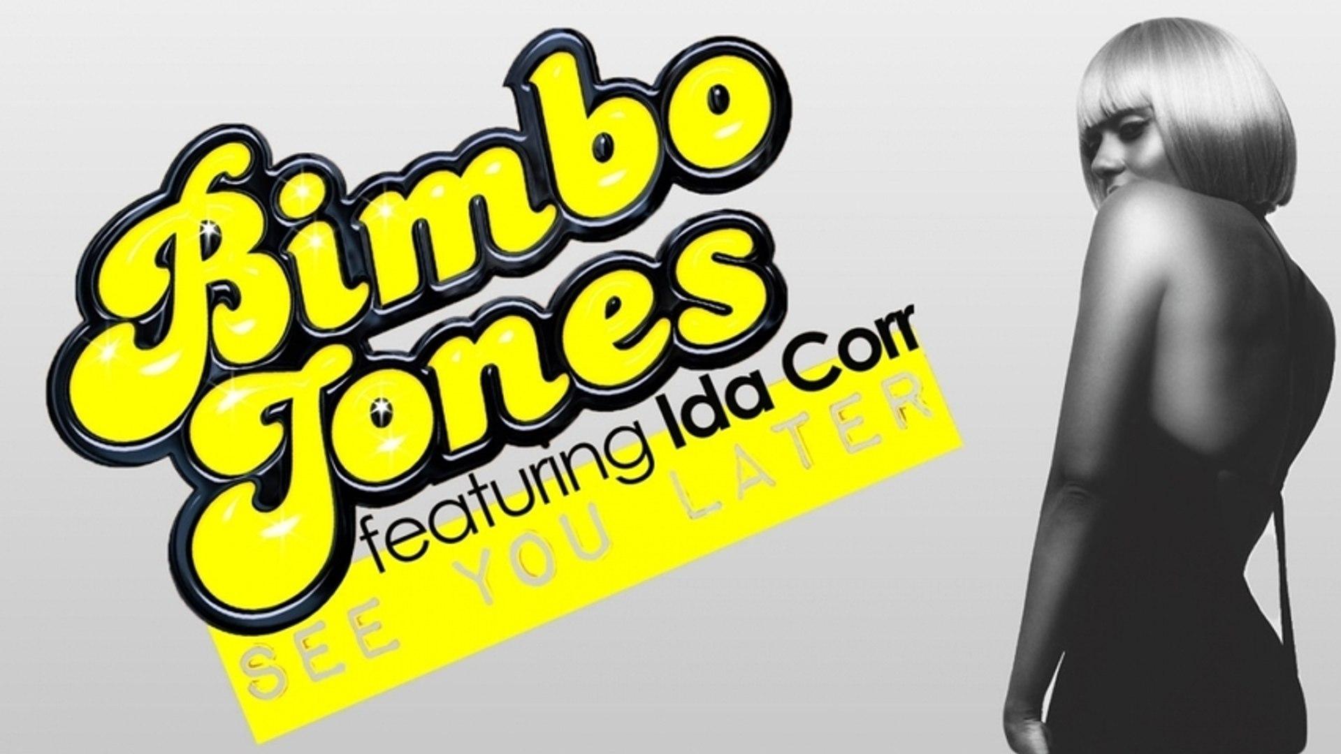 Bimbo Jones Feat. Ida Corr - See You Later (DJs From Mars Short Edit)