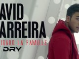 David Carreira feat Dry - Obrigado La Famille