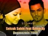 Selcuk Sahin Özlem Ay - Degmezmis Süper Duet 2008