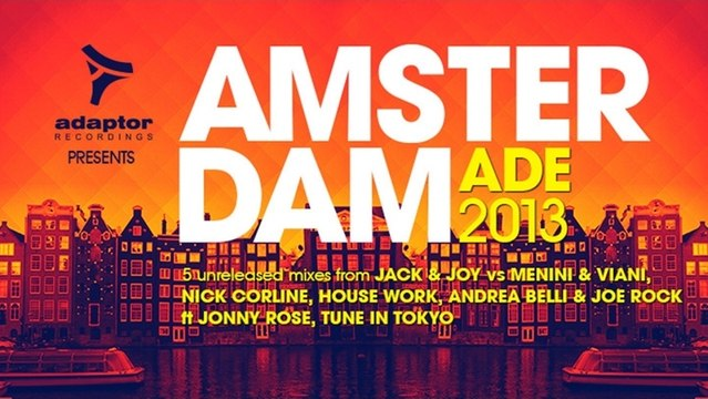 Amsterdam Ade 2013 [The Unreleased Mixes]