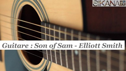 Cours de guitare : jouer Son Of Sam d' Elliott Smith