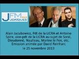 La LICRA enfonce le clou sur Dieudonné, Soral, Marine le Pen etc. (25.11.2013)