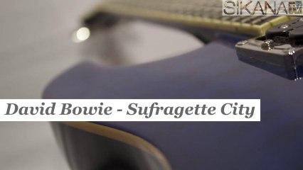Cours de guitare : jouer Sufragette City de David Bowie