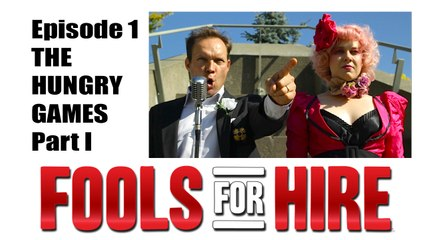 FOOLS FOR HIRE - Ep 2.1 - The Hungry Games pt. I