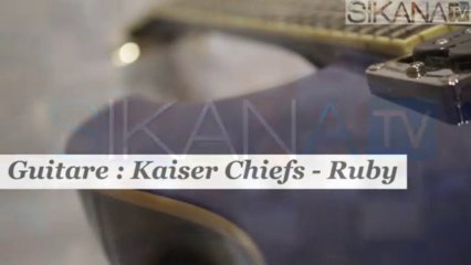 Cours de guitare : jouer Ruby des Kaiser Chiefs