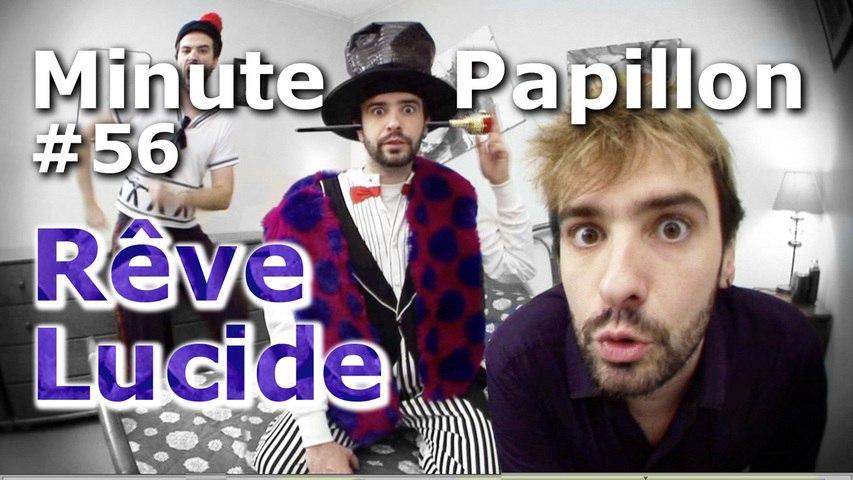 Minute Papillon #56 Rêve lucide