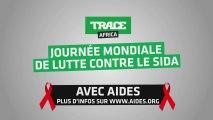 TRACE Africa et Aides s'associent pour la journée de la lutte contre le Sida. (Spot 2)