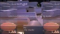 Lounge Grooves By DjAzibi (Sampler Compilation)
