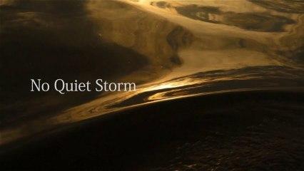 No Quiet Storm
