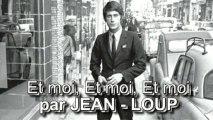 Et moi, Et moi, Et moi par Jean-Loup