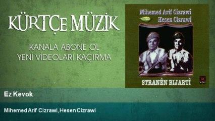 Mihemed Arif Cizrawi, Hesen Cizrawi - Ez Kevok