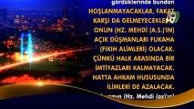 Cübbeli Ahmet Hoca Hz. Mehdi (as)'ın her an çıkabileceğini ancak bidatlara alışanların Hz. Mehdi (as) zuhur ettiğinde onu inkar edeceklerini anlatıyor