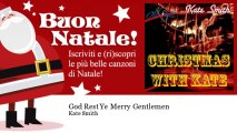 Kate Smith - God Rest Ye Merry Gentlemen