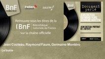 Jean Cocteau, Raymond Faure, Germaine Montéro - Le buste