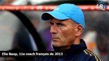 Elie Baup, 11e coach français de 2013