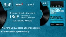 Nat King Cole, George Shearing Quintet - Fly Me to the Moon - Remastered