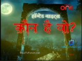 Haunted Nights - Kaun Hai Woh 17th December 2013 Video Watch pt3