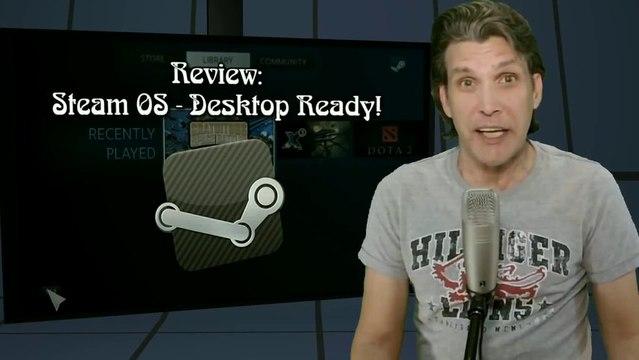 Review  Steam OS - Desktop Ready! (HD)