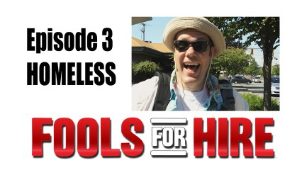 FOOLS FOR HIRE - Ep 2.3 - Homeless