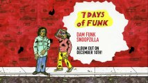 "Doggy Style Records Presents Dam-Funk & Snoopzillaz ""7 Days of Funk"""