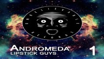 Lipstick Guys - Andromeda (Original Mix)