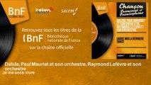 Dalida, Paul Mauriat et son orchestre, Raymond Lefèvre et son orchestre - Je me sens vivre